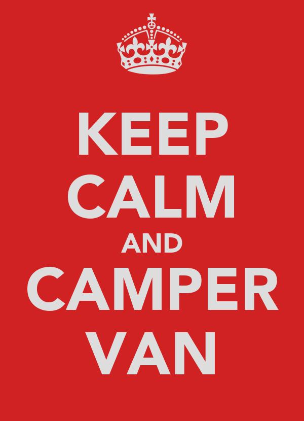 KEEP CALM AND CAMPER VAN