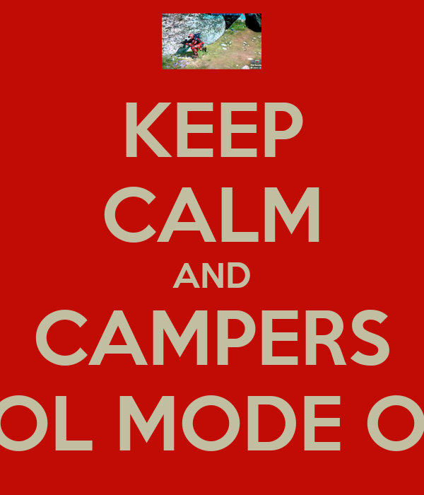 KEEP CALM AND CAMPERS POL MODE ON