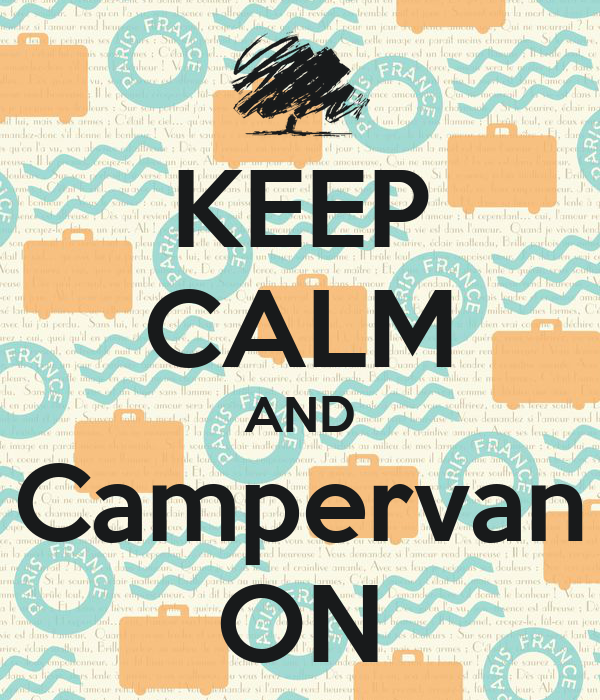 KEEP CALM AND Campervan ON