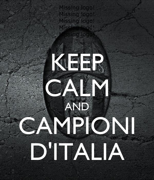 KEEP CALM AND CAMPIONI D'ITALIA
