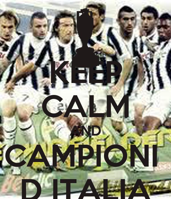 KEEP CALM AND CAMPIONI  D ITALIA