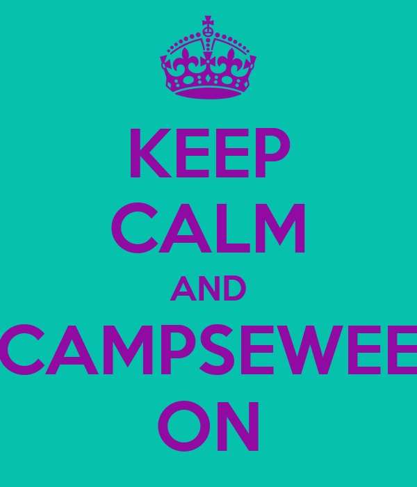 KEEP CALM AND CAMPSEWEE ON