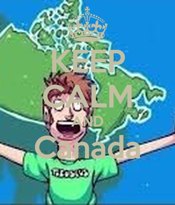 KEEP CALM AND Canada