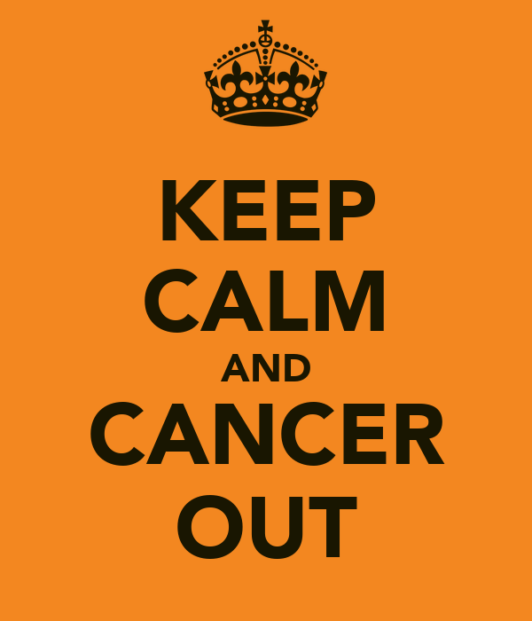 KEEP CALM AND CANCER OUT