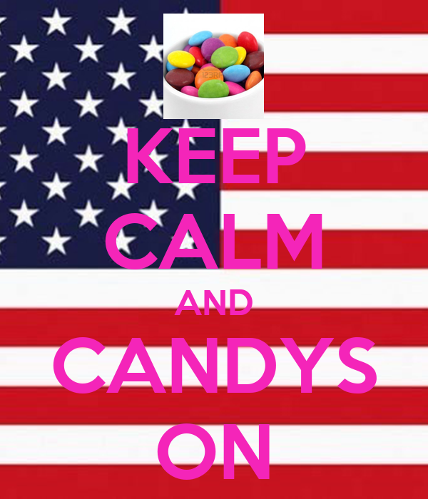 KEEP CALM AND CANDYS ON