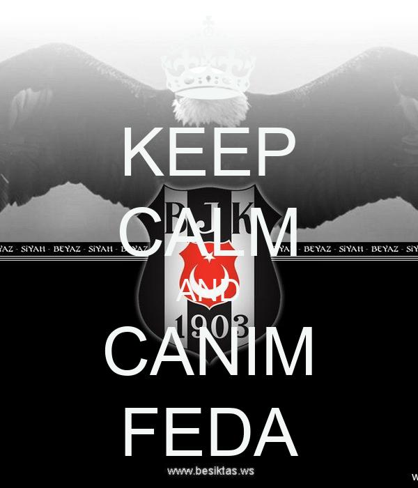 KEEP CALM AND CANIM FEDA