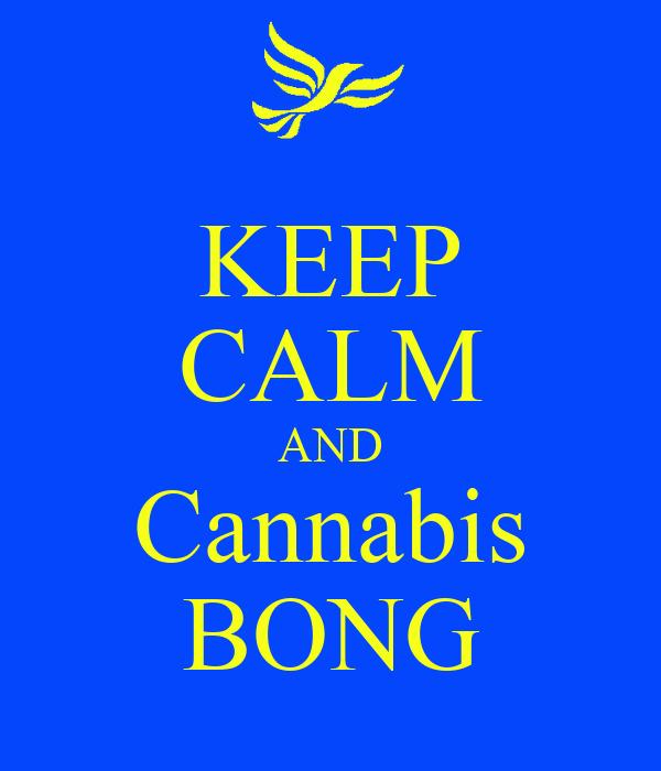 KEEP CALM AND Cannabis BONG
