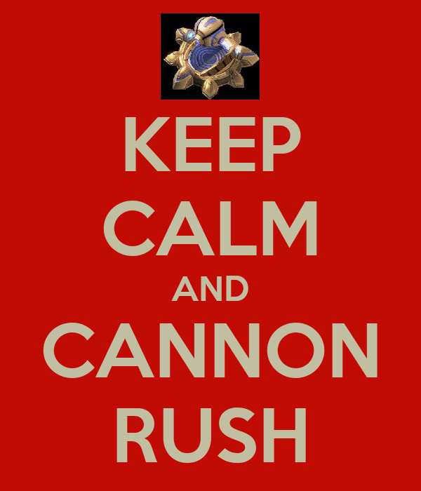 KEEP CALM AND CANNON RUSH