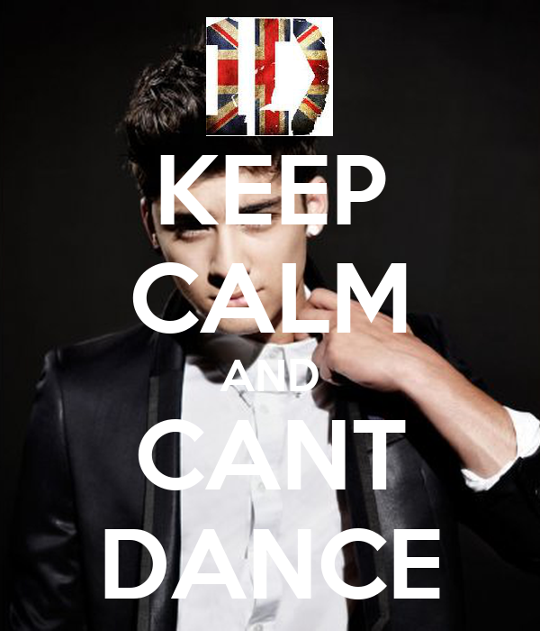 KEEP CALM AND CANT DANCE
