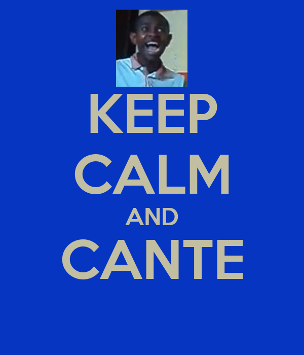 KEEP CALM AND CANTE