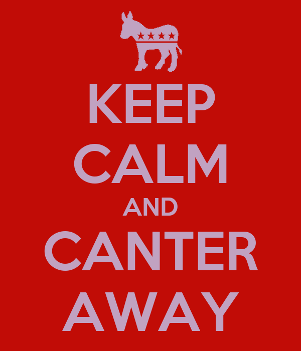 KEEP CALM AND CANTER AWAY