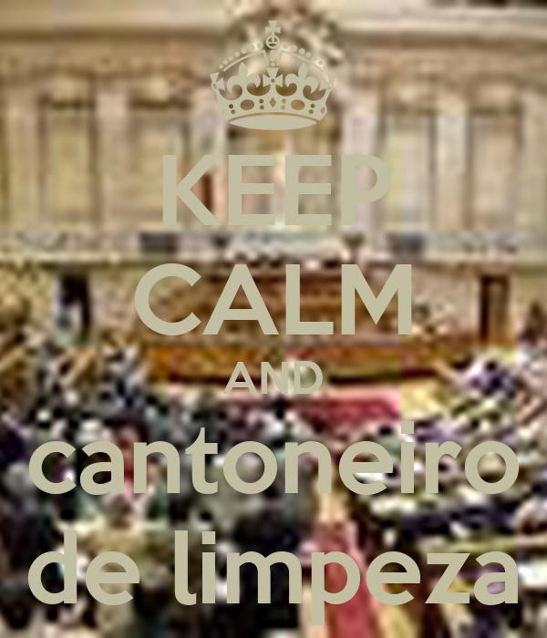 KEEP CALM AND cantoneiro de limpeza