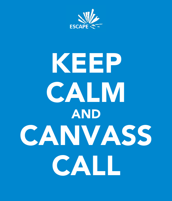 KEEP CALM AND CANVASS CALL