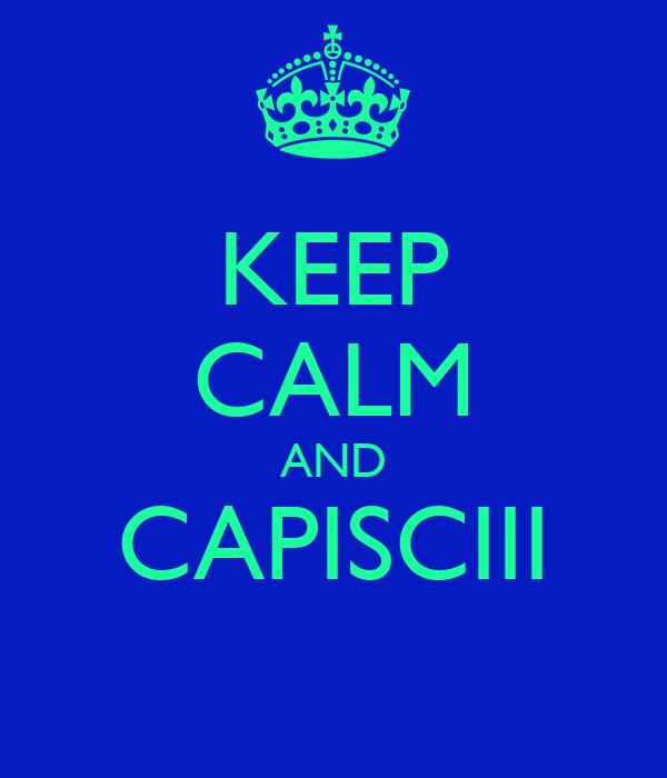 KEEP CALM AND CAPISCIII