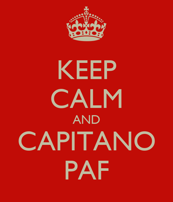 KEEP CALM AND CAPITANO PAF