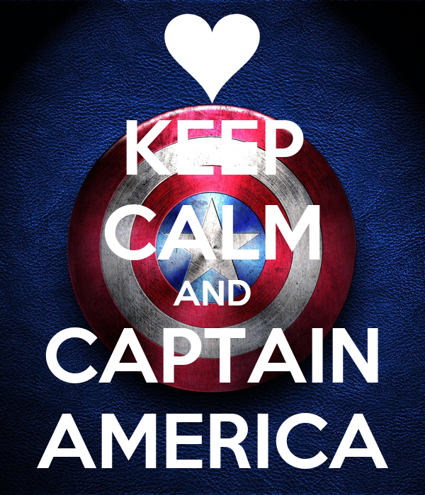 KEEP CALM AND CAPTAIN AMERICA