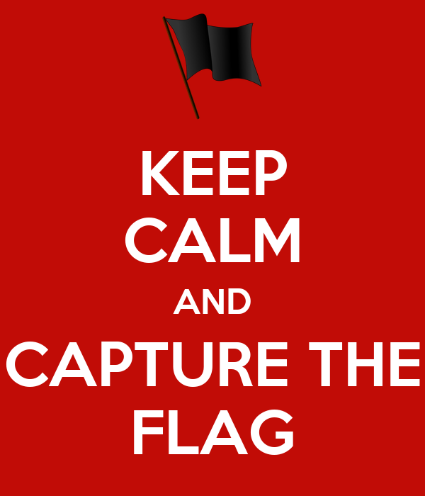 KEEP CALM AND CAPTURE THE FLAG