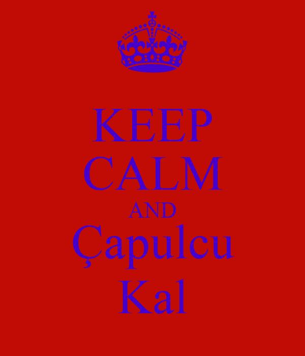 KEEP CALM AND Çapulcu Kal