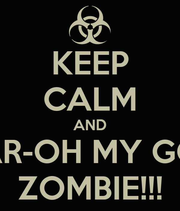 KEEP CALM AND CAR-OH MY GOD ZOMBIE!!!