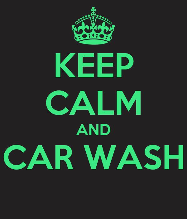 KEEP CALM AND CAR WASH