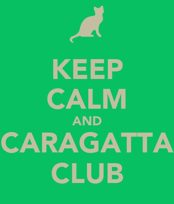 KEEP CALM AND CARAGATTA CLUB