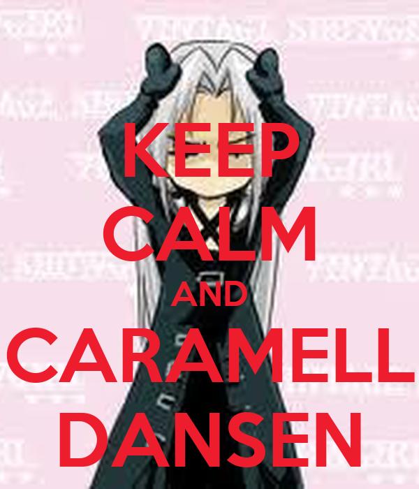 KEEP CALM AND CARAMELL DANSEN