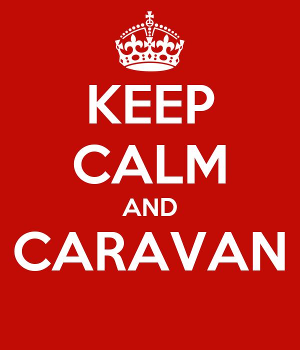 KEEP CALM AND CARAVAN