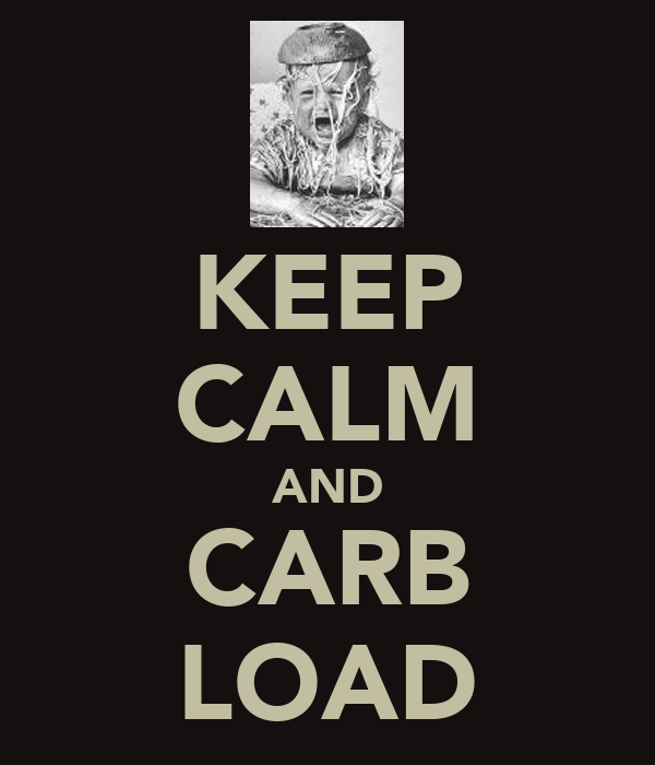 KEEP CALM AND CARB LOAD