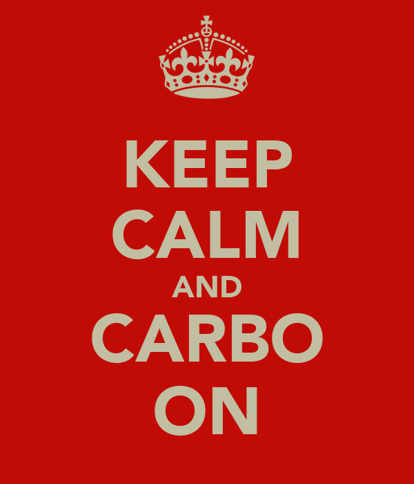 KEEP CALM AND CARBO ON