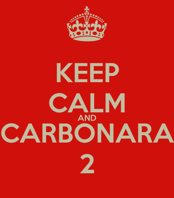 KEEP CALM AND CARBONARA 2