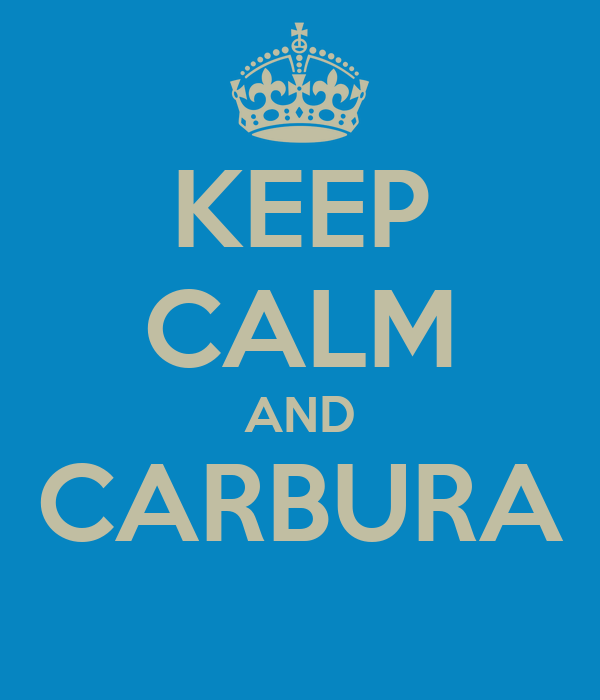 KEEP CALM AND CARBURA