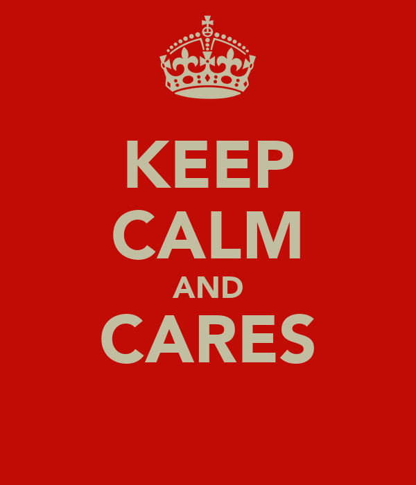 KEEP CALM AND CARES