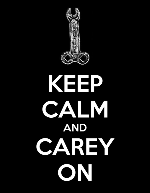 KEEP CALM AND CAREY ON
