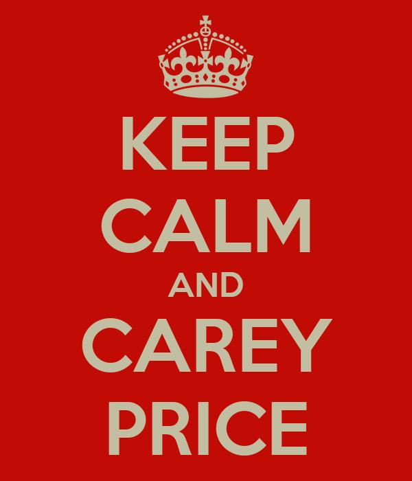 KEEP CALM AND CAREY PRICE