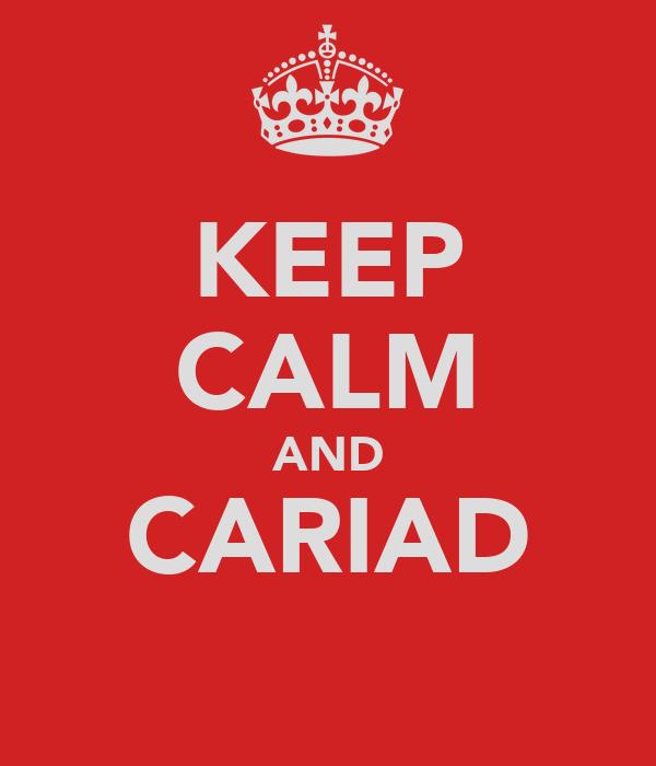 KEEP CALM AND CARIAD