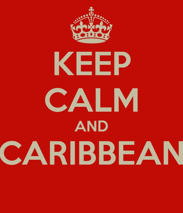 KEEP CALM AND CARIBBEAN
