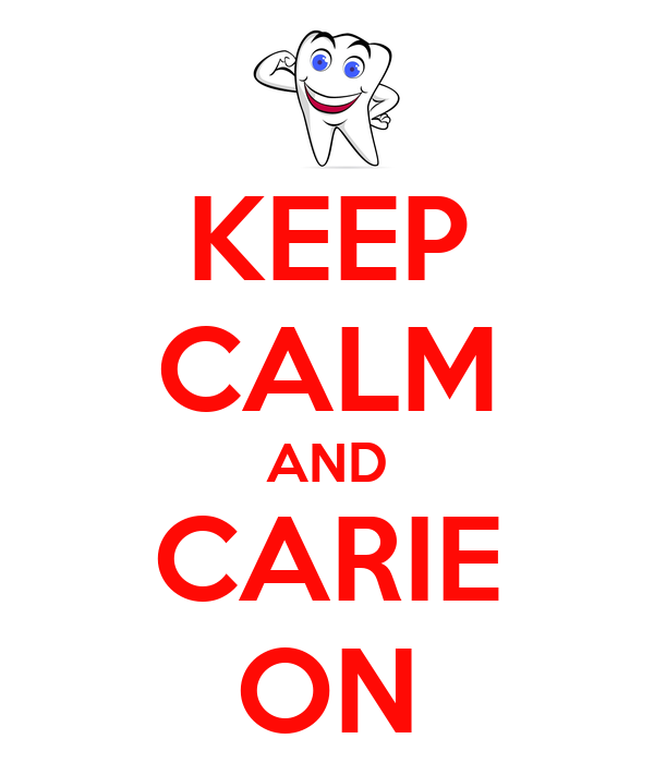 KEEP CALM AND CARIE ON