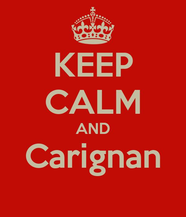 KEEP CALM AND Carignan