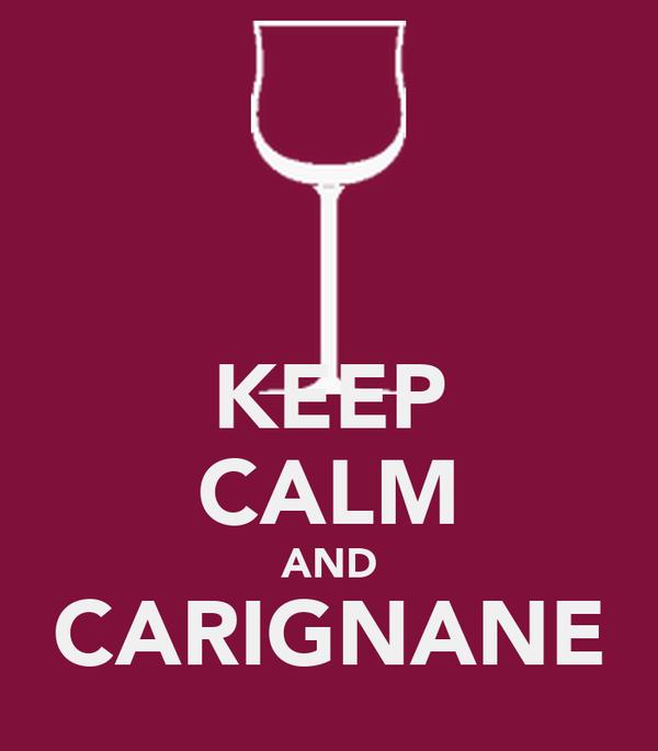 KEEP CALM AND CARIGNANE