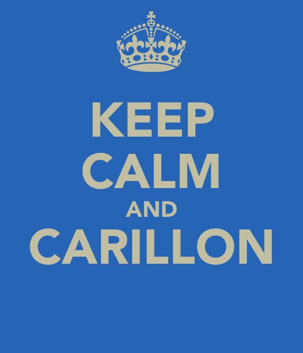 KEEP CALM AND CARILLON