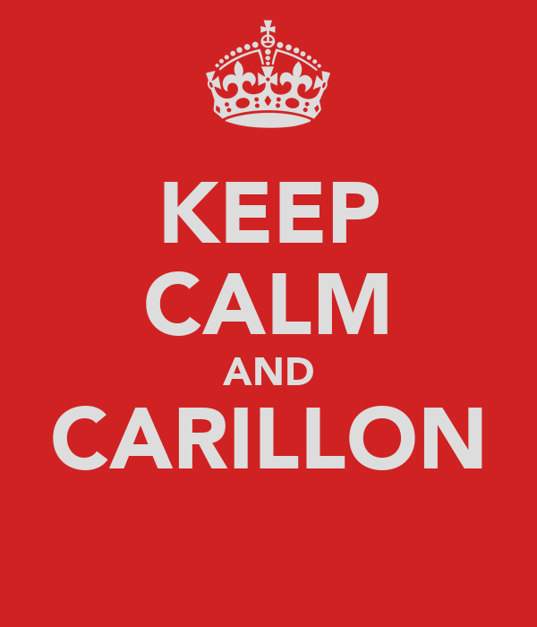 KEEP CALM AND CARILLON