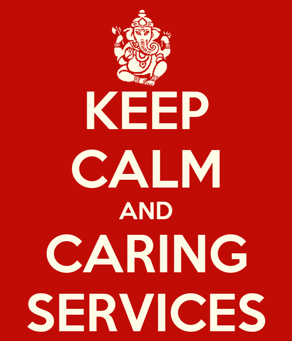 KEEP CALM AND CARING SERVICES