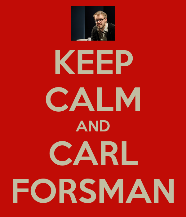 KEEP CALM AND CARL FORSMAN