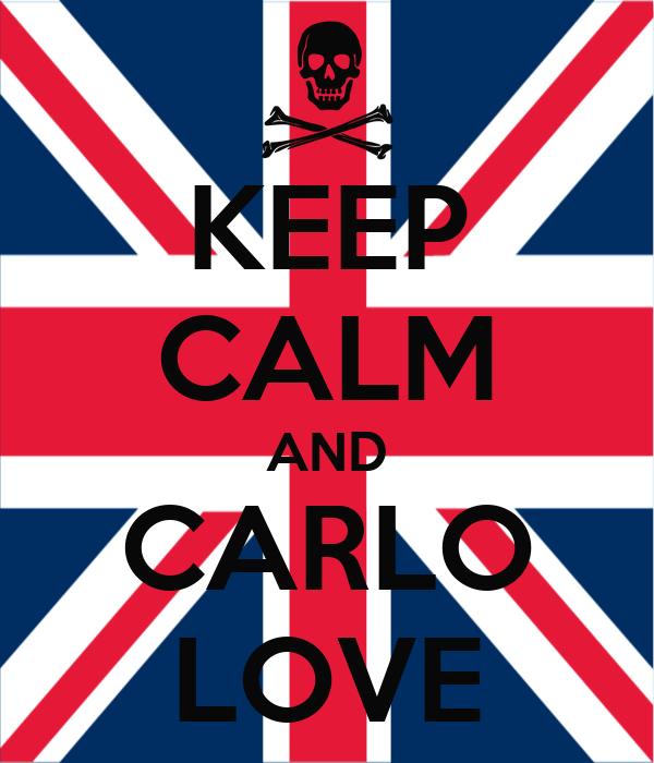 KEEP CALM AND CARLO LOVE
