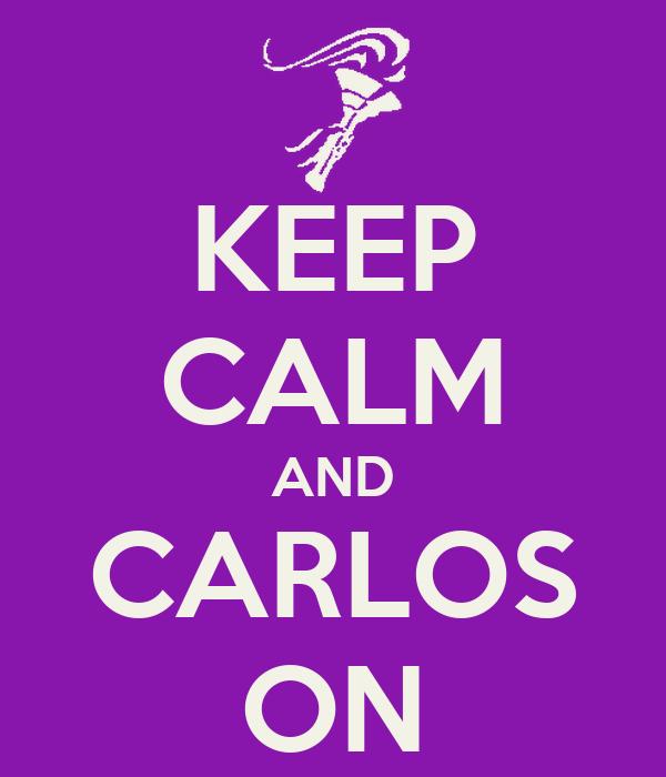 KEEP CALM AND CARLOS ON