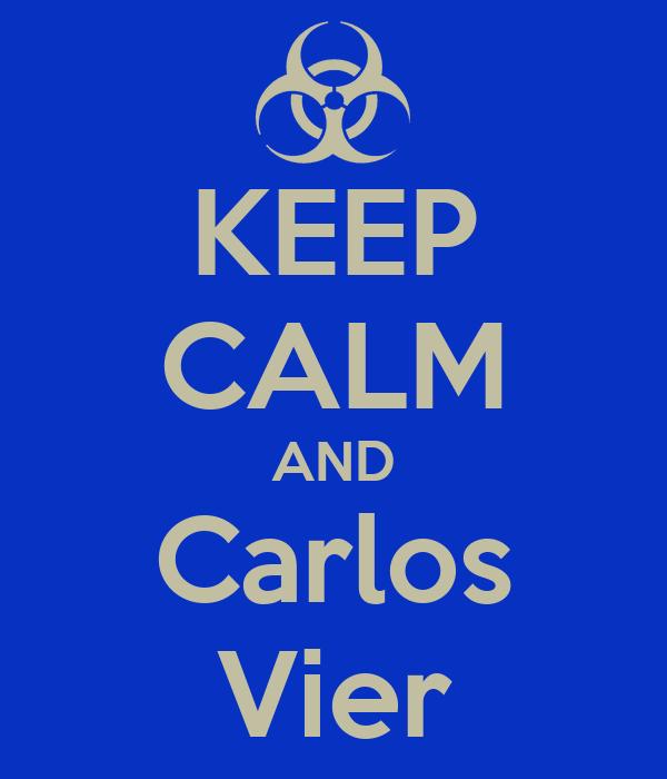 KEEP CALM AND Carlos Vier