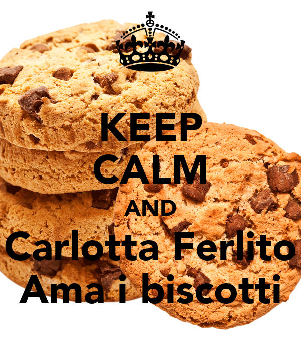 KEEP CALM AND Carlotta Ferlito Ama i biscotti