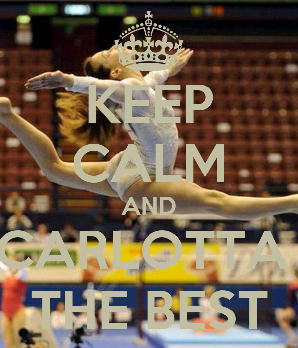 KEEP CALM AND CARLOTTA  THE BEST