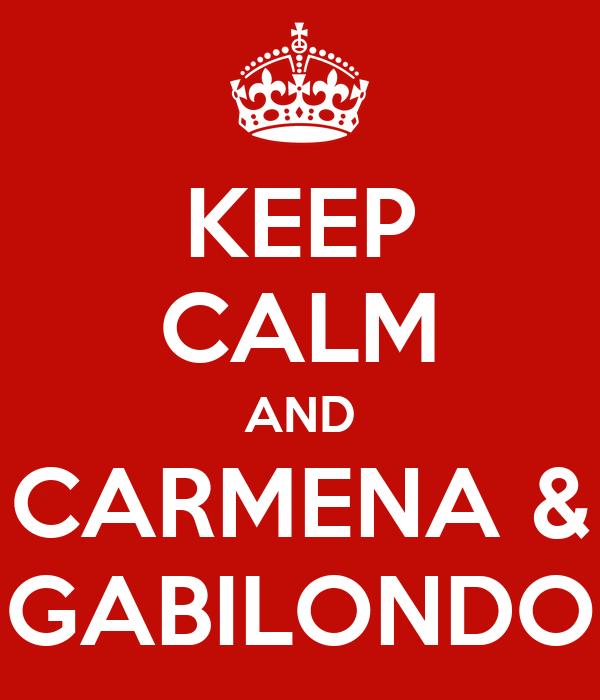 KEEP CALM AND CARMENA & GABILONDO
