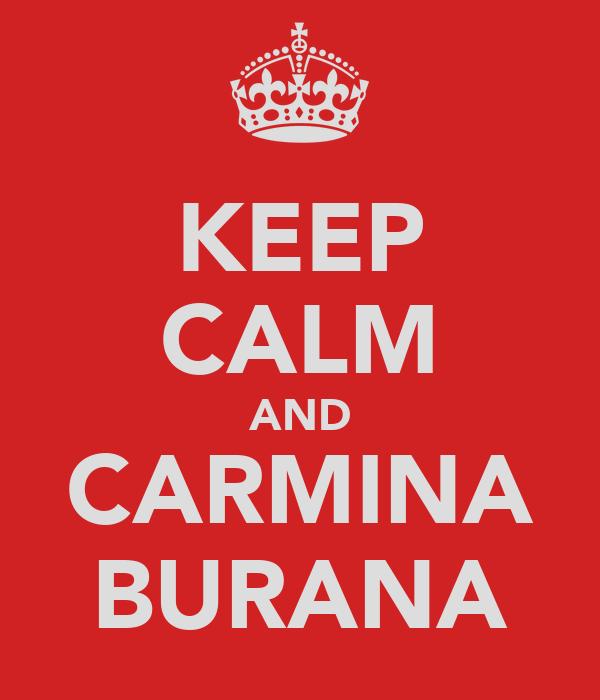 KEEP CALM AND CARMINA BURANA